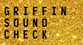 Griffin Soundcheck